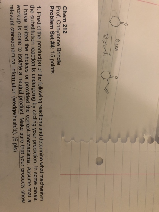 OLDA Chem 212 Prof. Cheyenne Brindle Problem Set #4: 15 points 1. Predict the product(s) of the following reactions and deter