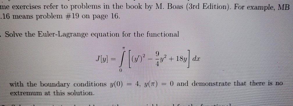 me exercises refer to problems in the book by M. Boas (3rd Edition). For example, MB 16 means problem #19 on page 16. - Solve