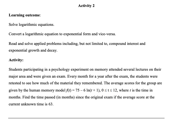 Activity 2 Learning outcome: Solve logarithmic equations. Convert a logarithmic equation to exponential form and vice-versa.