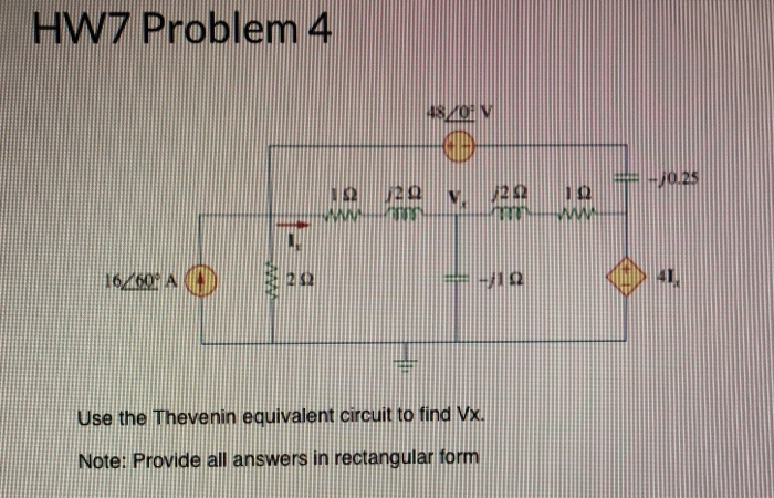 HW7 Problem 4 40.2049 ***** 16/60 AM a Use the Thevenin equivalent circuit to find Vx. Note: Provide all answers in rectangul