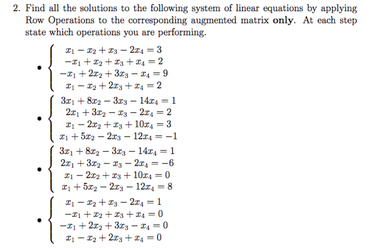 system of linear eations by applying 2. Find all the solutions to the following system of linear equations by applying Row Op