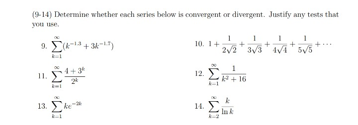 (9-14) Determine whether each series below is convergent or divergent. Justify any tests that you use. 10 1 1 1 1 1 9. \ (k-1