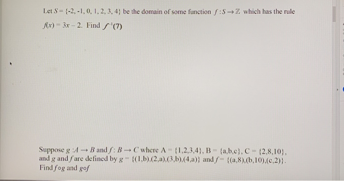 :S ? Z which has the rule Let S = (-2,-1,0, 1, 2, 3, 4; be the domain of some function /x) - 3x - 2. Find / (7) Suppose g: -