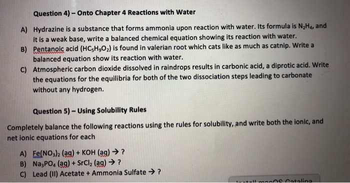 Question 4) - Onto Chapter 4 Reactions with Water A) Hydrazine is a substance that forms ammonia upon reaction with water. It