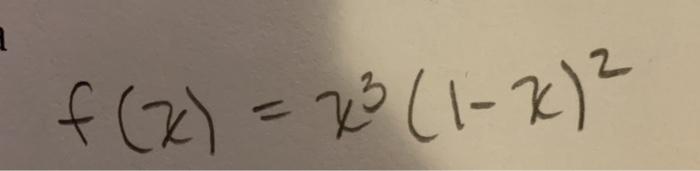 f (x) = x3 (1-2)²