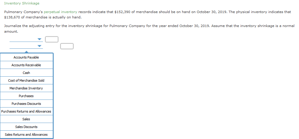 Inventory Shrinkage Pulmonary Companys perpetual inventory records indicate that $152,390 of merchandise should be on hand o