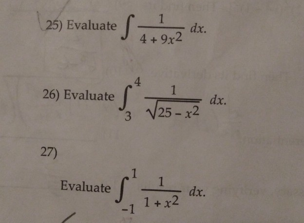 (25) Evaluate S at 9x2 ds. 26) Evaluate Vase di 27) Evaluate Evaluate the dr. dx. 7