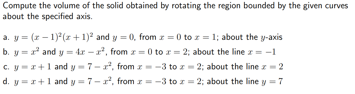 Compute the volume of the solid obtained by rotating the region bounded by the given curves about the specified axis. a. y =