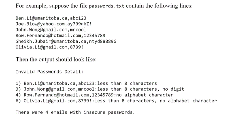 For example, suppose the file passwords.txt contain the following lines: Ben. Li@umanitoba.ca, abc123 Joe. Blow@yahoo.com, ay