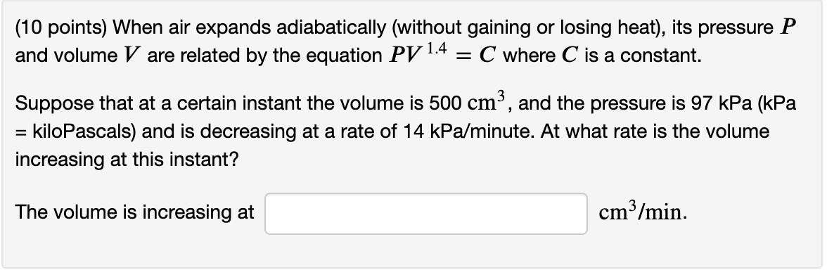 (10 points) When air expands adiabatically (without gaining or losing heat), its pressure P and volume V are related by the e