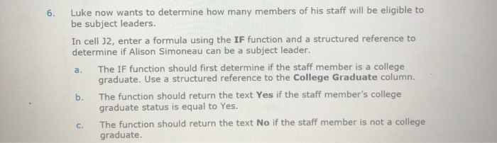 Luke now wants to determine how many members of his staff will be eligible to be subject leaders. In cell J2, enter a formula