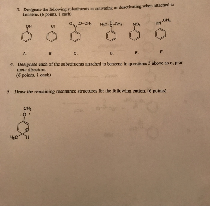 3. Designate the following substituents as activating or deactivating when attached to benzene. (6 points, I each) c. D. E. 4