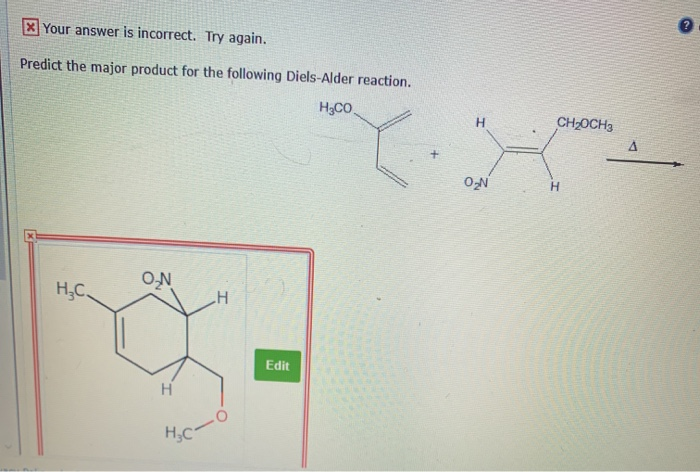 x Your answer is incorrect. Try again. Predict the major product for the following Diels-Alder reaction. H5CO. CH2OCH3 ON H?C