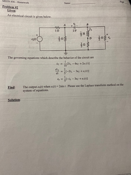 Name Page MEEN 456-Homework Problem #2 Given An electrical circuit is given below. 112 JE - Brem - e. 1) The governing equati