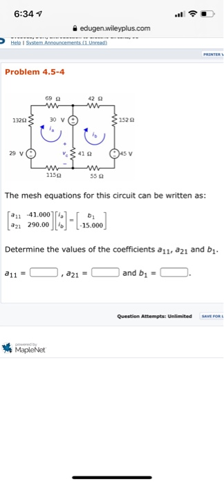 6:34 1 edugen.wileyplus.com Help System Ouncements Unresa Problem 4.5-4 420 69 w 550 The mesh equations for this circuit can