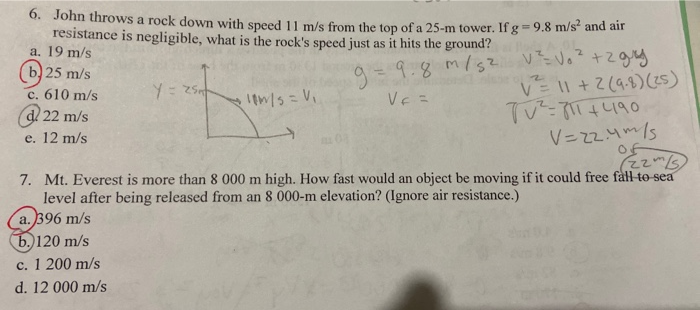 V=22.4m/s Hows a rock down with speed 11 m/s from the top of a 25-m tower. If g = 9.8 m/s* and af resistance is negligible, w