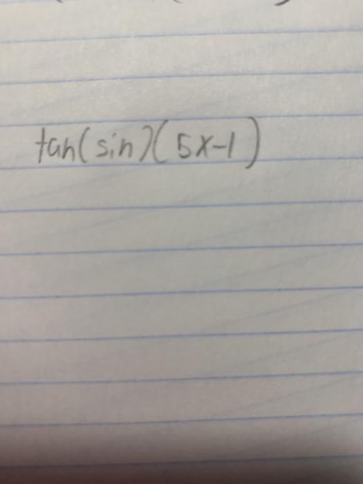 tan (sin 7(5x-1)