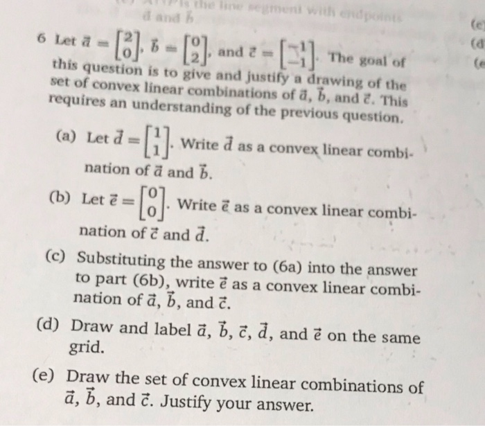 an 6 Let a = [], -), and 2 = [1] The goal of this question is to give and justify a drawing of the set of convex linear combi
