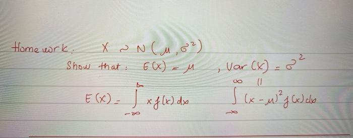 Homework. Show X ~ N(u, 82) that : E(X) = M , var (X) = 2 vo (1 ? (8). ? ???. ??- ? ??????.