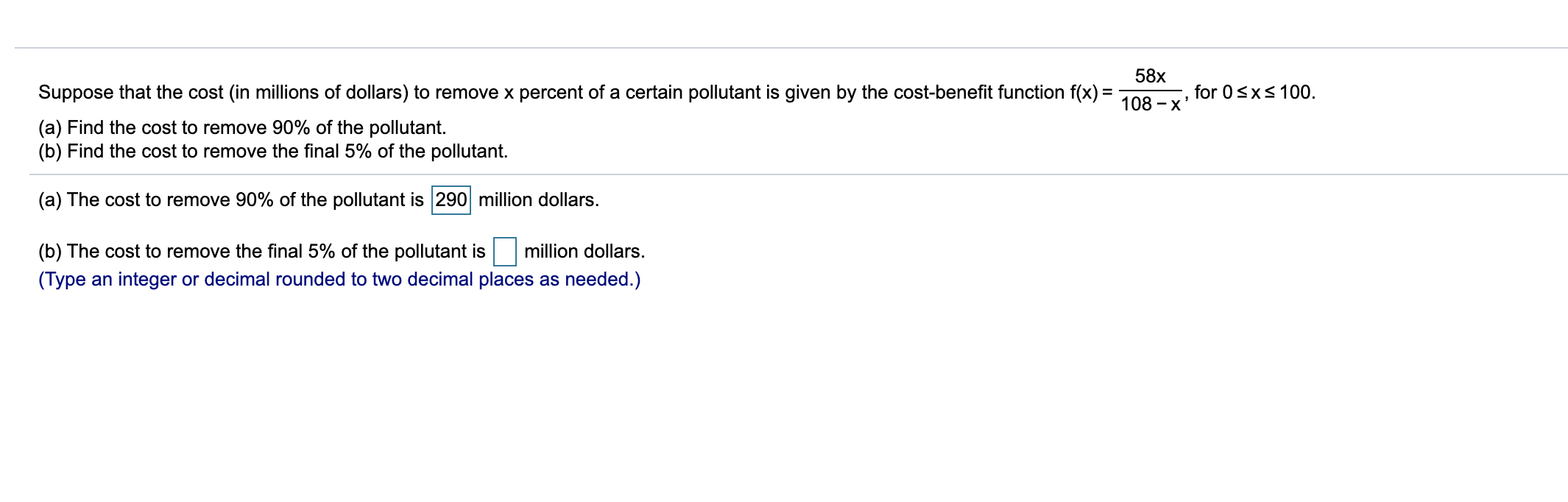 58x Suppose that the cost (in millions of dollars) to remove x percent of a certain pollutant is given by the cost-benefit fu