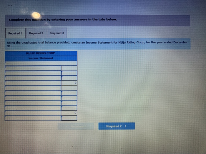 Complete this question by entering your answers in the tabs below. Required 1 Required 2 Required 3 Using the unadjusted tria