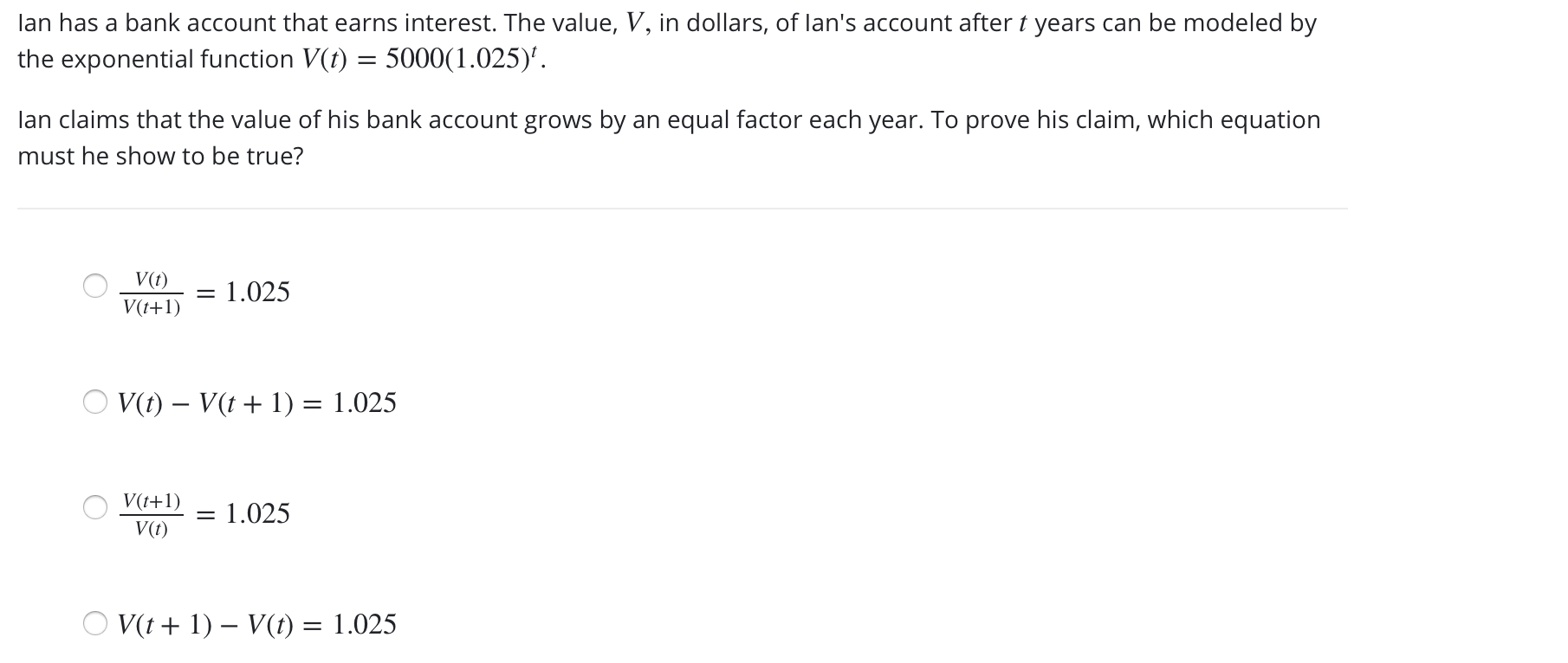 lan has a bank account that earns interest. The value, V, in dollars, of lans account after t years can be modeled by the ex