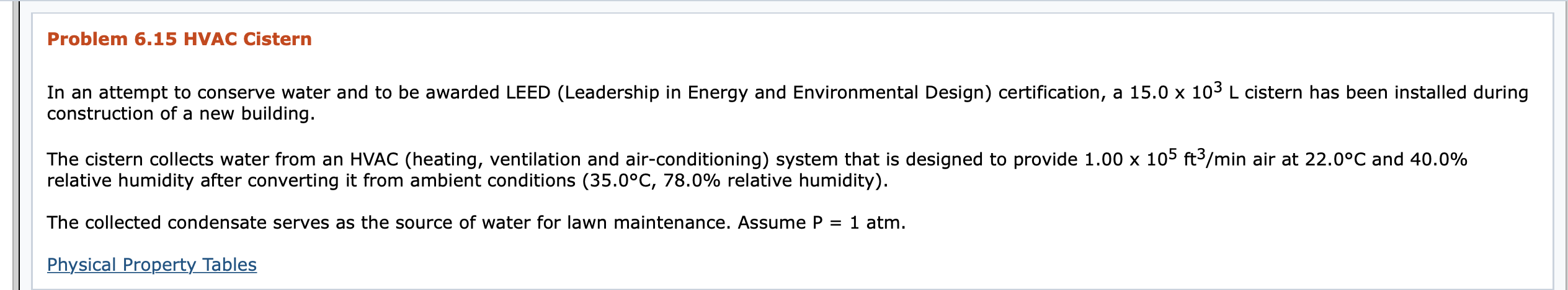 Problem 6.15 HVAC Cistern In an attempt to conserve water and to be awarded LEED (Leadership in Energy and Environmental Desi