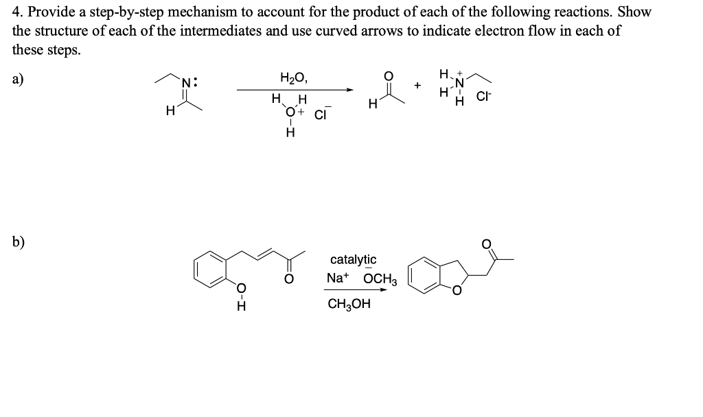 4. Provide a step-by-step mechanism to account for the product of each of the following reactions. Show the structure of each