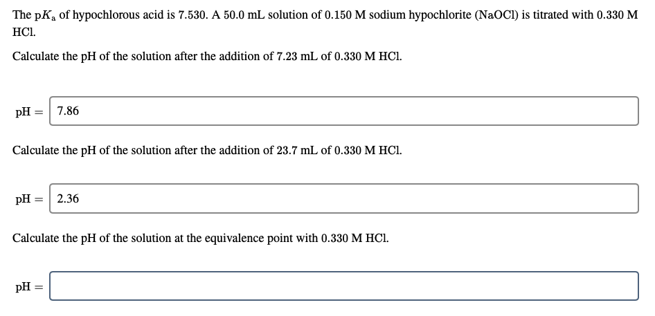 The PK, of hypochlorous acid is 7.530. A 50.0 mL solution of 0.150 M sodium hypochlorite (NaOCl) is titrated with 0.330 M HCI