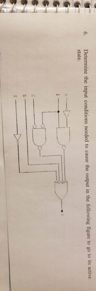 6. Determine the input conditions needed to cause the output in the following figure to go to its active state. 1