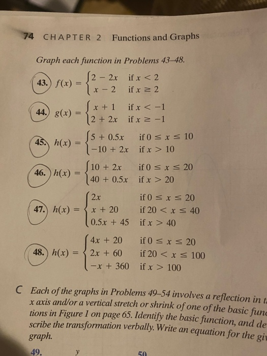 74 CHAPTER 2 Functions and Graphs Graph each function in Problems 43-48. n ow-12 - 2x if x <2 43.) 1 x - 2 if x 22 S x + 1 if