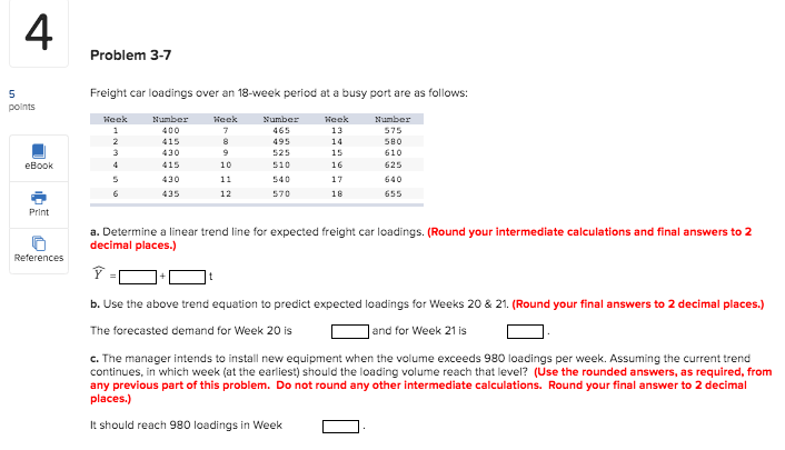 Problem 3-7 Freight car loadings over an 18-week period at a busy port are as follows: points Week Sumber Week Number WeekNum