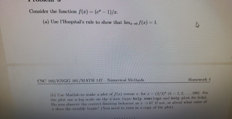 LLL Consider the function S(:1) = (e - 1)/t. (a) Use lHospitals rule to show that lim, , S(x) = 1. CSC 102/ENGG 101/MATH 1
