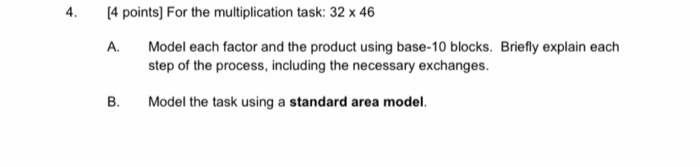 [4 points) For the multiplication task: 32 x 46 A. Model each factor and the product using base-10 blocks. Briefly explain ea