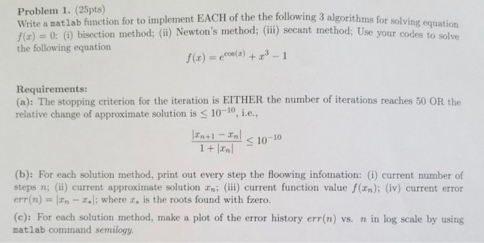Problem 1. (25pts) plement EACH of the the following 3 algorithms for solving equation Write a matlab function for to impleme