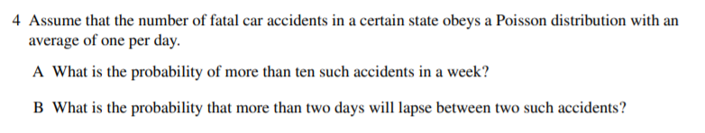 4 Assume that the number of fatal car accidents in a certain state obeys a Poisson distribution with an average of one per da