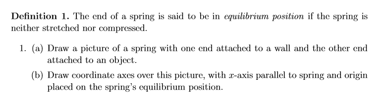 Definition 1. The end of a spring is said to be in equilibrium position if the spring is neither stretched nor compressed. 1.