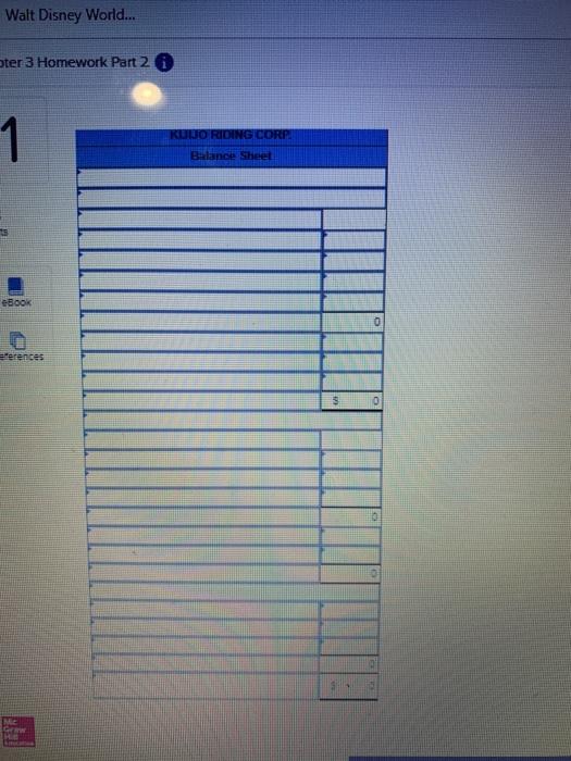 Walt Disney World... ter 3 Homework Part 2 KUIJO RIDING CORP Balance Sheet BOOK . ferences