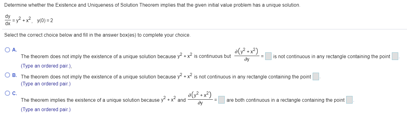 Determine whether the Existence and Uniqueness of Solution Theorem implies that the given initial value problem has a unique