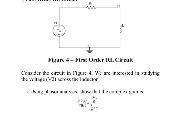 UTULIILLILUL Figure 4 - First Order RL Circuit Consider the circuit in Figure 4. We are interested in studying the voltage (V