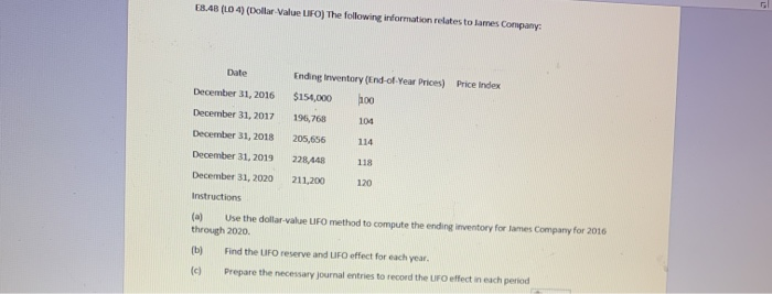 E8.4B (L04) (Dollar-Value LFO) The following information relates to James Company Date Price Index December 31, 2016 Ending I