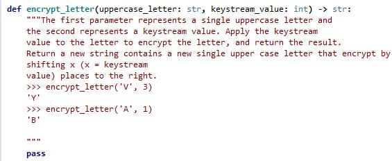 def encrypt_letter(uppercase_letter: str, keystream_value: int) -> str: The first parameter represents a single uppercase