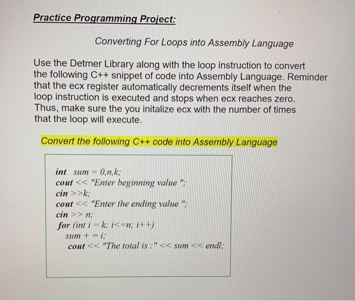 Practice Programming Project: Converting For Loops into Assembly Language Use the Detmer Library along with the loop instruct