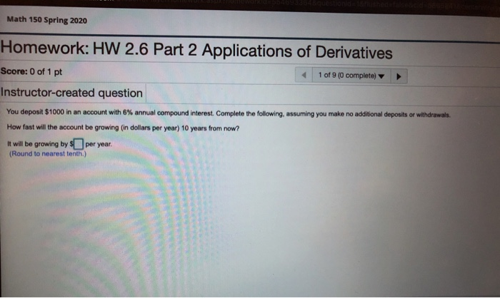 Math 150 Spring 2020 Homework: HW 2.6 Part 2 Applications of Derivatives Score: 0 of 1 pt 1 of 9 (o completo) Instructor-crea