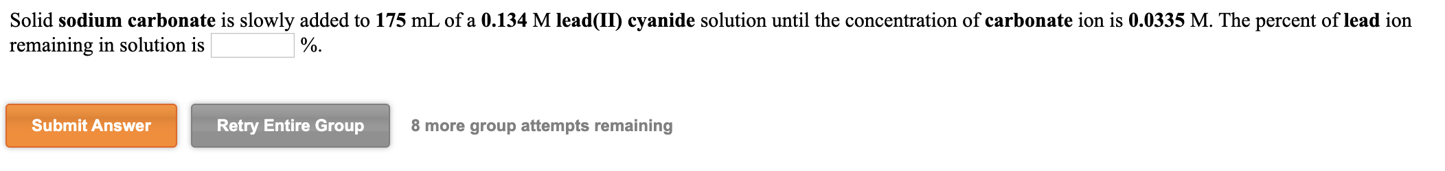 Solid sodium carbonate is slowly added to 175 mL of a 0.134 M lead(II) cyanide solution until the concentration of carbonate
