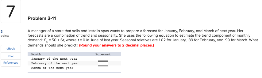 Problem 3-11 points A manager of a store that sells and installs spas wants to prepare a forecast for January, February, and