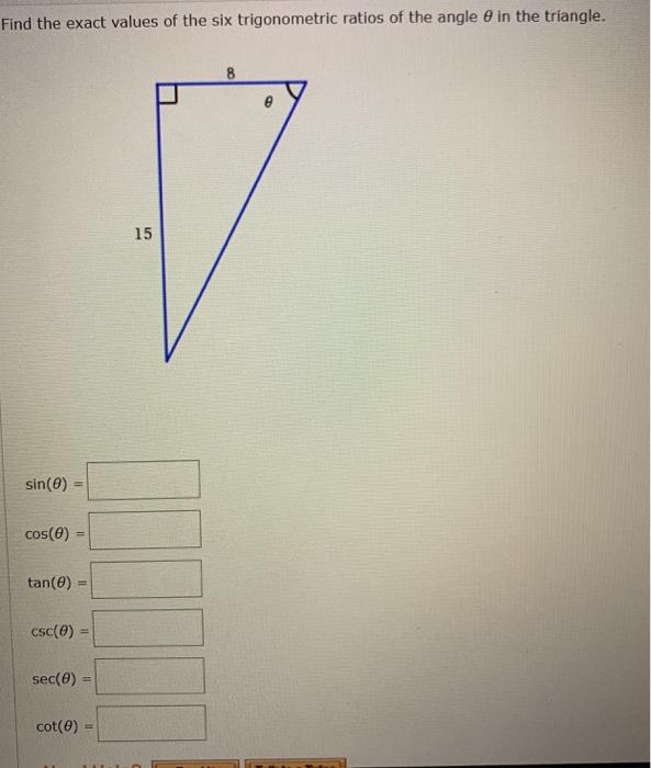 Find the exact values of the six trigonometric ratios of the angle in the triangle. sin(O) = cos(O) = tan(e) = csc(O) = sec(0