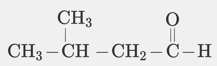 CH3 0 CH3 – CH – CH2-C-H