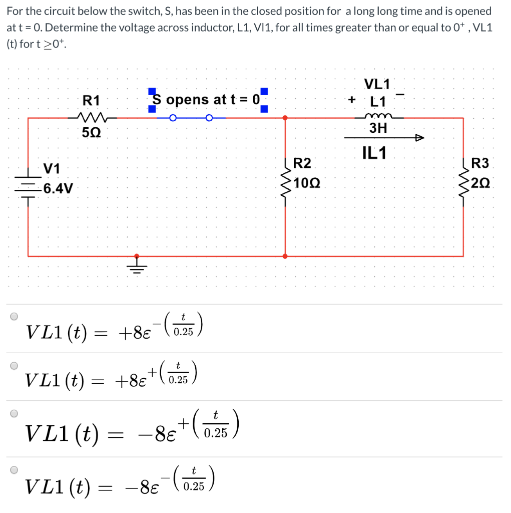 For the circuit below the switch, S, has been in the closed position for a long long time and is opened at t = 0. Determine t