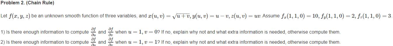 Problem 2. (Chain Rule) Let f(x, y, z) be an unknown smooth function of three variables, and x(u, v) = Vu+v, y(u, v) = u – v,